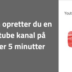 Opret Youtube kanal på under 5 minutter